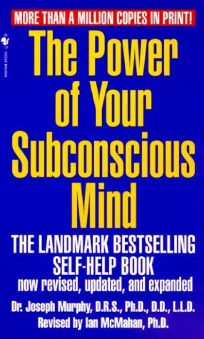 Bestsellers (2007) - The Power of Your Subconscious Mind by Joseph Murphy