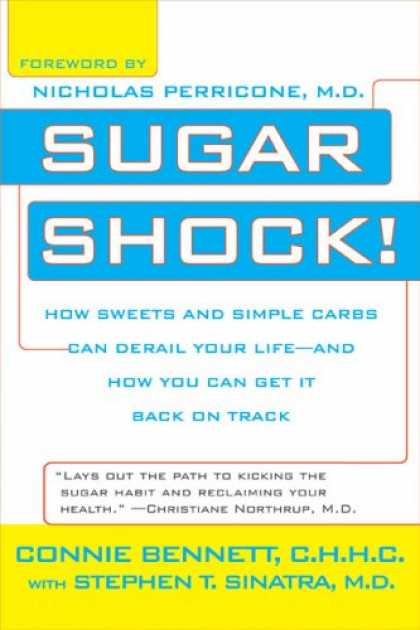 Bestsellers (2007) - Sugar Shock!: How Sweets and Simple Carbs Can Derail Your Life-- and How YouCan