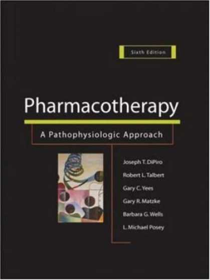 Bestsellers (2007) - Pharmacotherapy by Joseph T. DiPiro