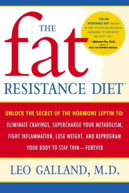 Bestsellers (2007) - The Fat Resistance Diet: Unlock the Secret of the Hormone Leptin to: Eliminate C