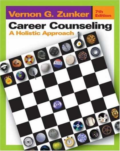 Bestsellers (2007) - Career Counseling: A Holistic Approach by Vernon G. Zunker