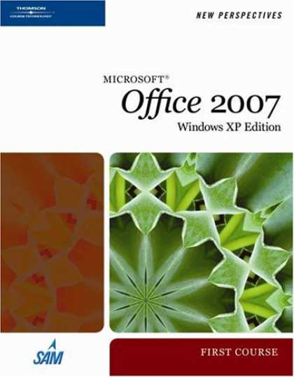 Bestsellers (2007) - New Perspectives on Microsoft Office 2007, First Course, Windows XP Edition by A