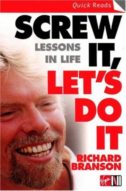 Bestsellers (2007) - Screw It, Let's Do It: Lessons In Life (Quick Reads) by Richard Branson