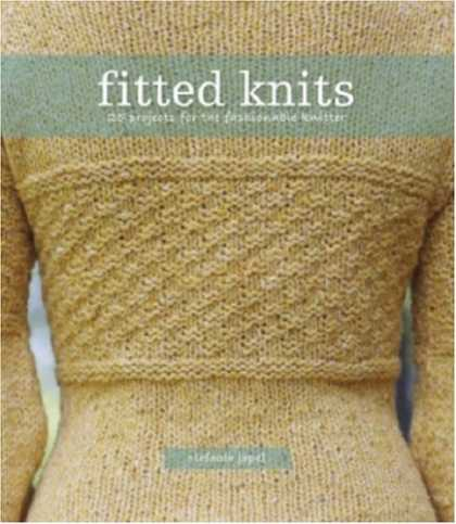 Bestsellers (2007) - Fitted Knits: 25 Designs for the Fashionable Knitter by Stefanie Japel