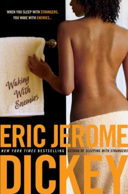 Bestsellers (2007) - Waking with Enemies by Eric Jerome Dickey