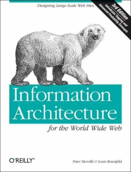 Bestsellers (2007) - Information Architecture for the World Wide Web: Designing Large-Scale Web Sites