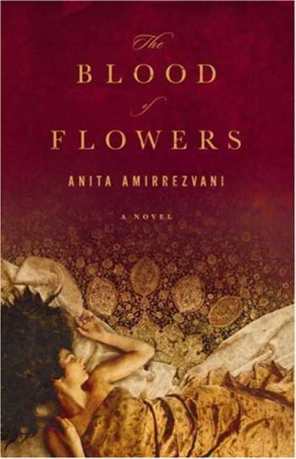 Bestsellers (2007) - The Blood of Flowers: A Novel by Anita Amirrezvani