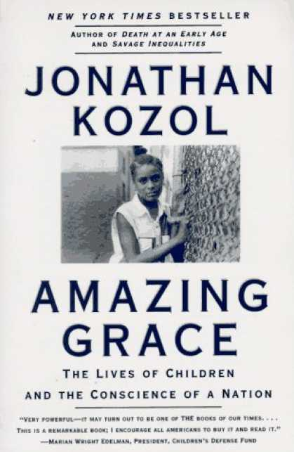 Bestsellers (2007) - Amazing Grace: Lives of Children and the Conscience of a Nation, The by Jonathan