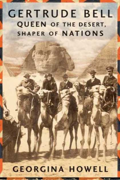 Bestsellers (2007) - Gertrude Bell: Queen of the Desert, Shaper of Nations by Georgina Howell