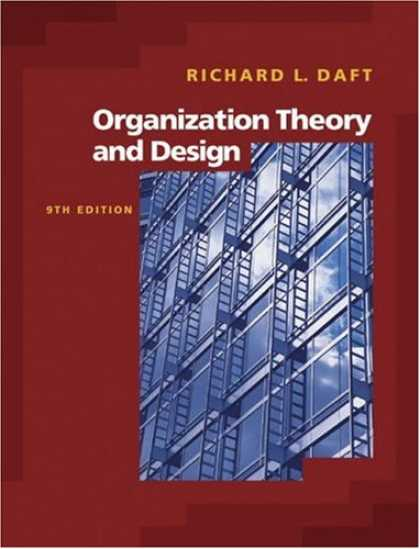 Bestsellers (2007) - Organization Theory and Design by Richard L. Daft