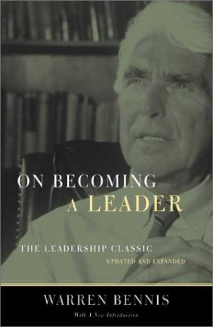 Bestsellers (2007) - On Becoming A Leader: The Leadership Classic--Updated And Expanded by Warren G.