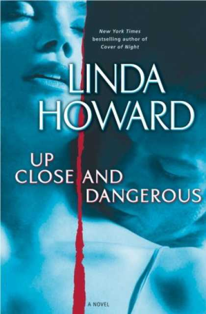 Bestsellers (2007) - Up Close and Dangerous: A Novel by Linda Howard