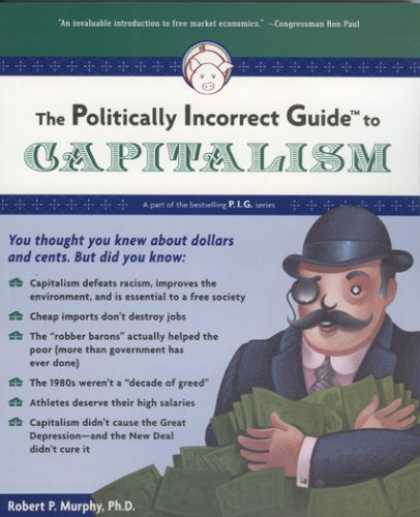 Bestsellers (2007) - The Politically Incorrect Guide(tm) to Capitalism (Politically Incorrect Guides)