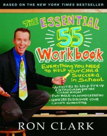 Bestsellers (2007) - The Essential 55 Workbook: Everything You Need To Help Your Child Succeed In Sch