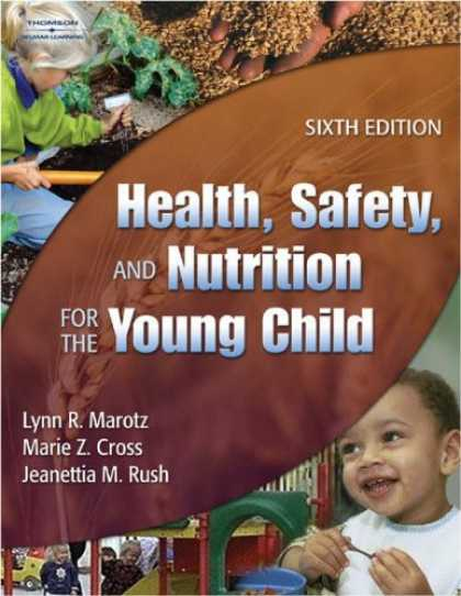Bestsellers (2007) - Health, Safety and Nutrition for the Young Child by Lynn Marotz