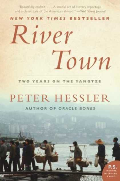 Bestsellers (2007) - River Town: Two Years on the Yangtze (P.S.) by Peter Hessler