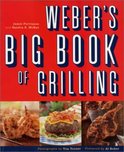 Bestsellers (2007) - Weber's Big Book of Grilling by Jamie Purviance