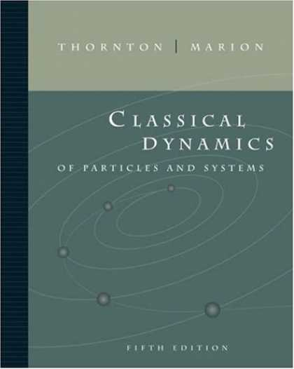 Bestsellers (2007) - Classical Dynamics of Particles and Systems by Stephen T. Thornton