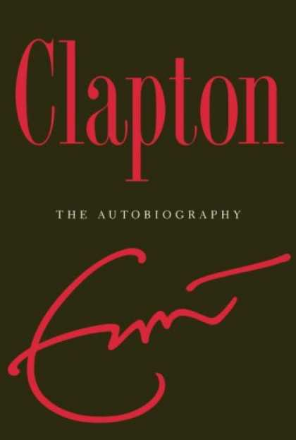 Bestsellers (2007) - Clapton: The Autobiography by Eric Clapton