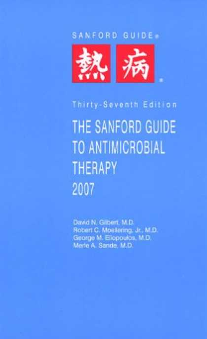 Bestsellers (2007) - The Sanford Guide to Antimicrobial Therapy 2007 (Guide to Antimicrobial Therapy