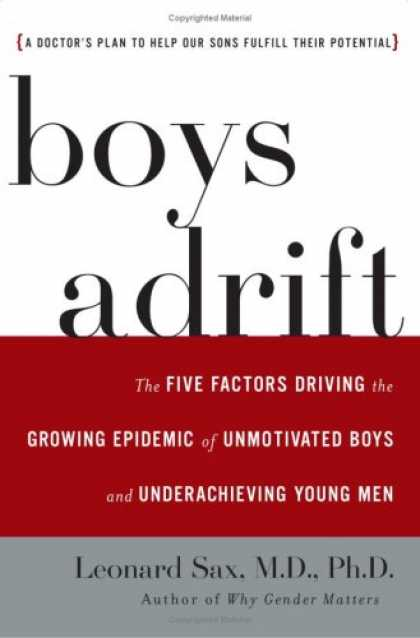 Bestsellers (2007) - Boys Adrift: The Five Factors Driving the Growing Epidemic of Unmotivated Boys a