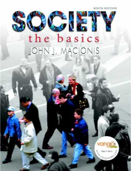 Bestsellers (2007) - Society: The Basics (9th Edition) (MySocLab Series) by John J Macionis