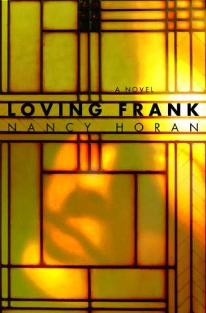 Bestsellers (2007) - Loving Frank: A Novel by Nancy Horan