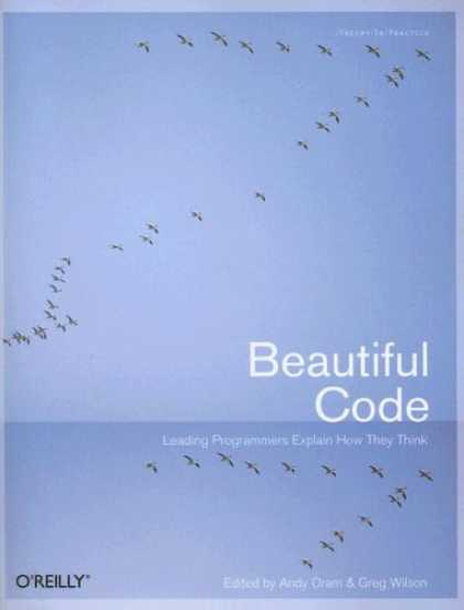Bestsellers (2007) - Beautiful Code: Leading Programmers Explain How They Think (Theory in Practice (