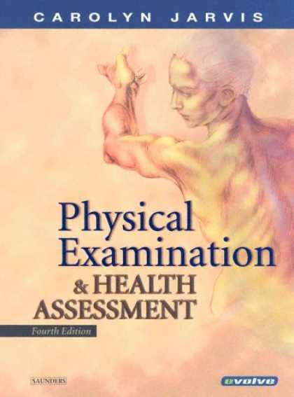 Bestsellers (2007) - Physical Examination & Health Assessment by Carolyn Jarvis