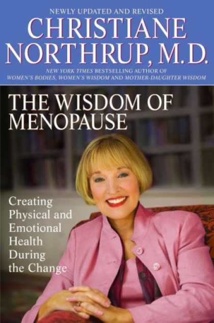 Bestsellers (2007) - The Wisdom of Menopause: Creating Physical and Emotional Health and Healing Duri