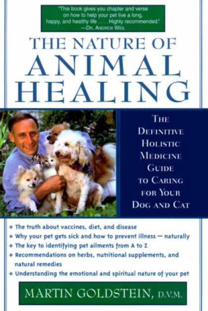 Bestsellers (2007) - The Nature of Animal Healing : The Definitive Holistic Medicine Guide to Caring