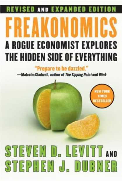 Bestsellers (2007) - Freakonomics [Revised and Expanded]: A Rogue Economist Explores the Hidden Side