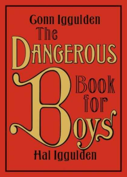 Bestsellers (2007) - The Dangerous Book for Boys by Conn Iggulden