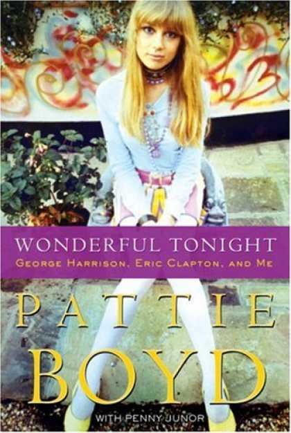 Bestsellers (2007) - Wonderful Tonight: George Harrison, Eric Clapton, and Me by Pattie Boyd