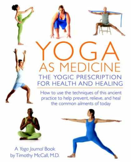 Bestsellers (2007) - Yoga as Medicine: The Yogic Prescription for Health and Healing by Yoga Journal