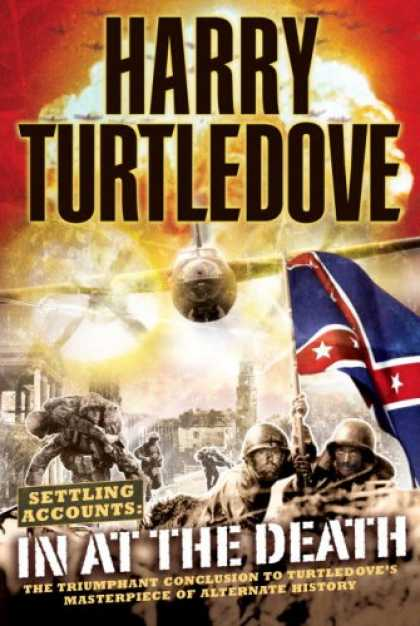 Bestsellers (2007) - In at the Death (Settling Accounts, Book 4) by Harry Turtledove