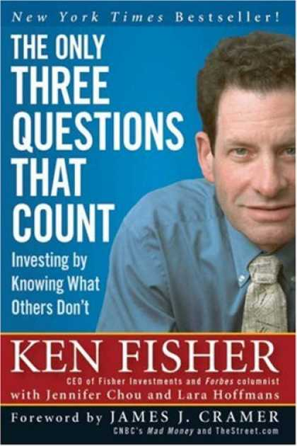 Bestsellers (2007) - The Only Three Questions That Count: Investing by Knowing What Others Don't by K