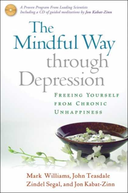 Bestsellers (2007) - The Mindful Way through Depression: Freeing Yourself from Chronic Unhappiness (p