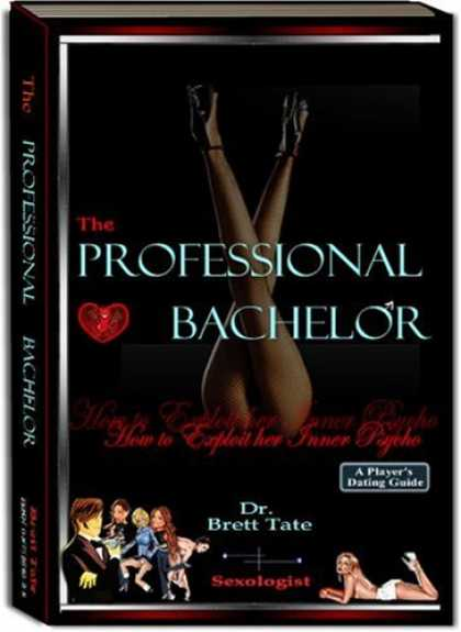 Bestsellers (2007) - The Professional Bachelor Dating Guide - How to Exploit Her Inner Psycho by Bret