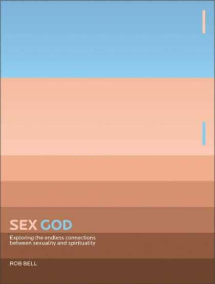 Bestsellers (2007) - Sex God: Exploring the Endless Connections Between Sexuality And Spirituality by