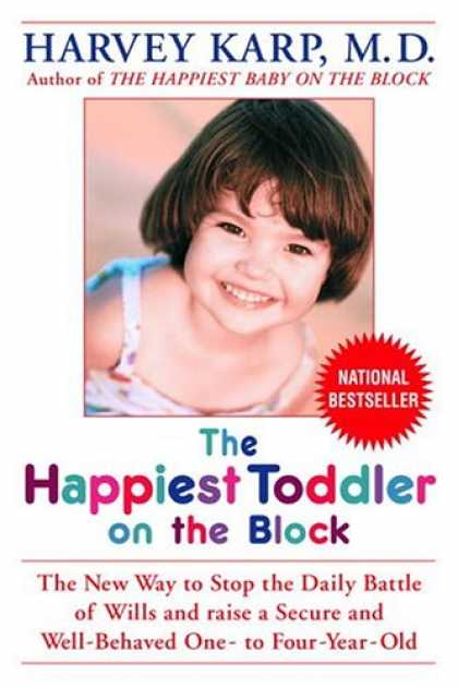 Bestsellers (2007) - The Happiest Toddler on the Block: The New Way to Stop the Daily Battle of Wills