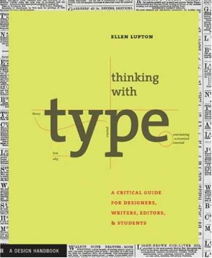 Bestsellers (2007) - Thinking with Type: A Critical Guide for Designers, Writers, Editors, & Students