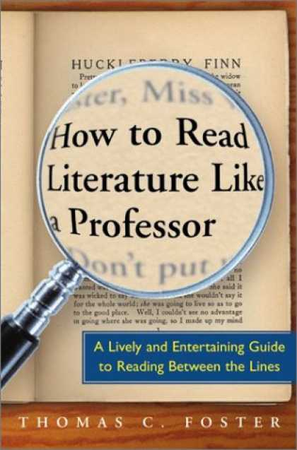 Bestsellers (2007) - How to Read Literature Like a Professor: A Lively and Entertaining Guide to Read