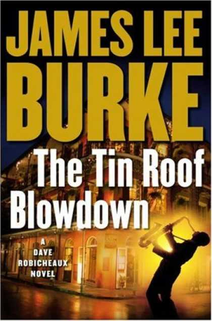 Bestsellers (2007) - The Tin Roof Blowdown: A Dave Robicheaux Novel by James Lee Burke