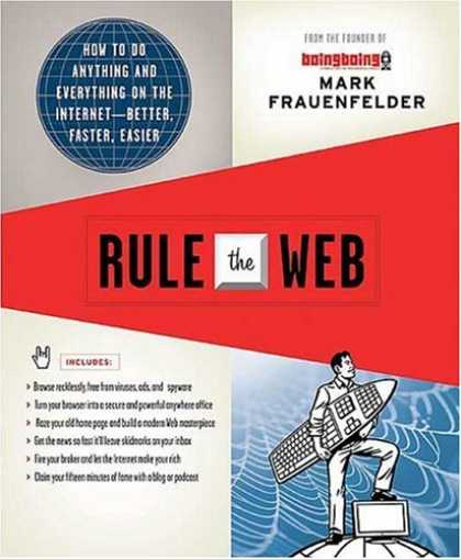 Bestsellers (2007) - Rule the Web: How to Do Anything and Everything on the Internet---Better, Faster
