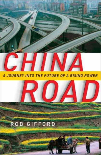 Bestsellers (2007) - China Road: A Journey into the Future of a Rising Power by Rob Gifford