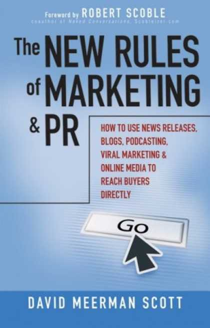Bestsellers (2007) - The New Rules of Marketing and PR: How to Use News Releases, Blogs, Podcasting,