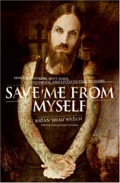 Bestsellers (2007) - Save Me from Myself: How I Found God, Quit Korn, Kicked Drugs, and Lived to Tell
