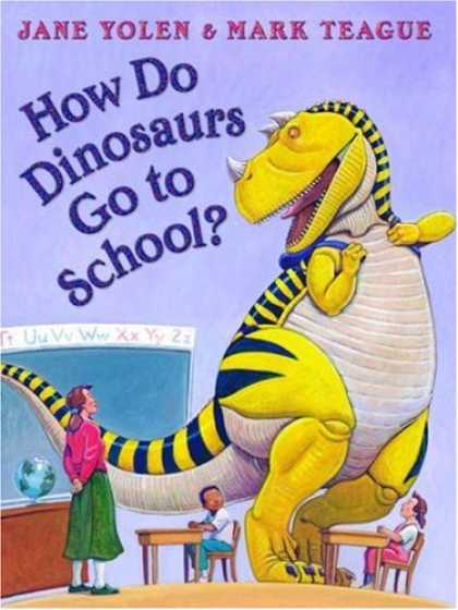 Bestsellers (2007) - How Do Dinosaurs Go To School? (How Do Dinosaurs...) by Jane Yolen