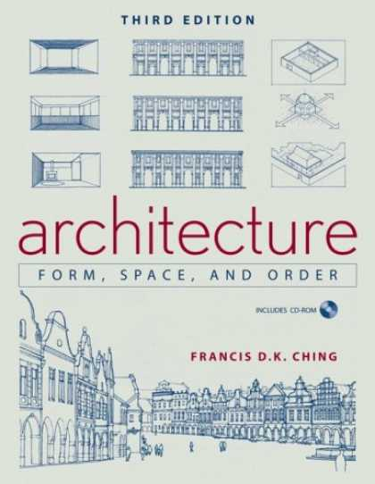 Bestsellers (2007) - Architecture: Form, Space, & Order by Francis D. K. Ching